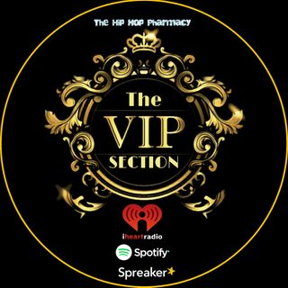 The Hip Hop Pharmacy Presents: The VIP Section (Table 4)