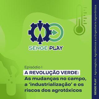 Senge Play Ep1: A Revolução Verde