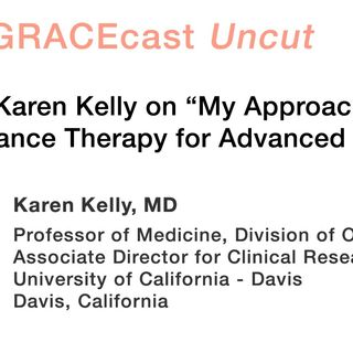 "Dr. Karen Kelly on ""My Approach to Maintenance Therapy for Advanced NSCLC"""