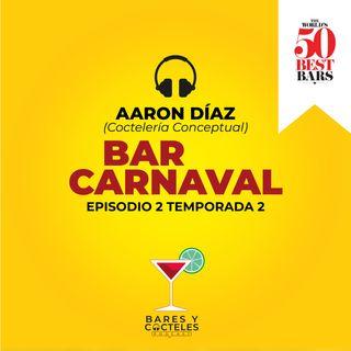 """T2E02 """"Bar Carnaval: Uno de los mejores bares del Mundo"""""""