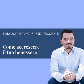 Episodio 27 - Come accrescere il tuo benessere