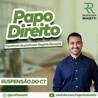 Podcast Rogério Renzetti - Episódio 04 (Suspensão do CT)