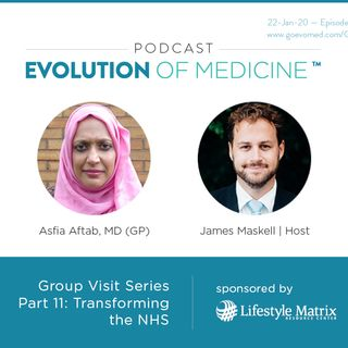Group Visit Series Part 11: Transforming the NHS