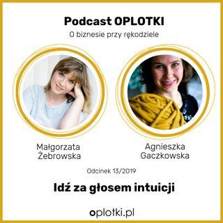 13/2019 - Małgosia Żebrowska - idź za głosem intuicji