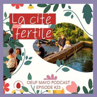 #23 Cité fertile X Ta mère nature
