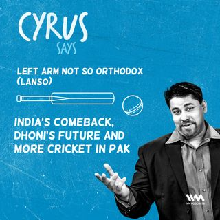 Ep. 479: LANSO - India's Comeback, Dhoni's Future and More Cricket in Pak