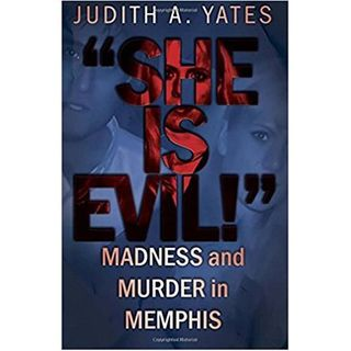 SHE IS EVIL-Judith A. Yates