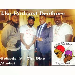 Episode 19 - The Blac Market Feat. Donovan McCleese and Laquon Meyers