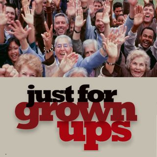 Just For Growups