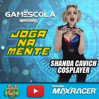 O mundo das fantasias levado muito a sério com a Cosplayer Shanda Cavich - Joga Na Mente