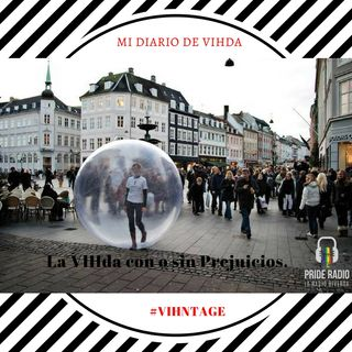 "Mi Diario de VIHda: La VIHda con o sin prejuicios"""
