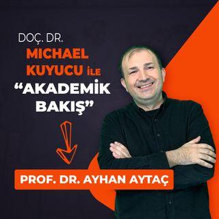 Akademik Bakış - Prof.Dr. Ayhan Aytaç - Trakya Ünv. İ.İ.B.F