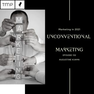 Episode 132 : 3 Unconventional Marketing Tactics for 2021
