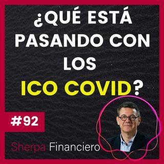 #92 ¿Qué está pasando con los préstamos ICO COVID para Pymes y Autónomos?