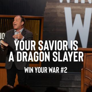 Win Your War #2 - Your Savior is a Dragon Slayer