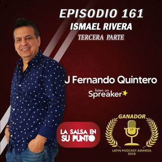 EPISODIO 161-ISMAEL RIVERA