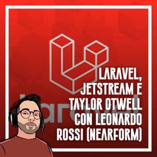 Ep.51 - Laravel, Jetstream, inertia e livewire con Leonardo Rossi (Nearform)