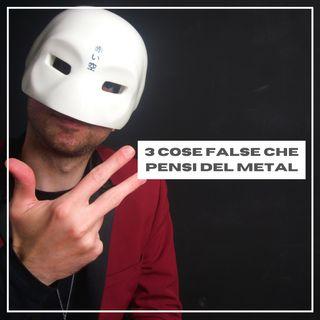 #3 - Il METAL è SOLO RUMORE? 3 Falsi miti da sfatare riguardo la musica METAL