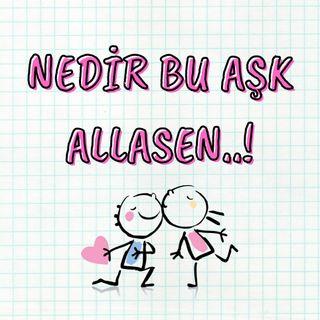 Aşk Nedir | Nedir Bu Aşk Allasen..!
