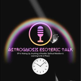AstroGnosis: Esoteric Talk Waking Up: Our Personal Awakening Experiences.