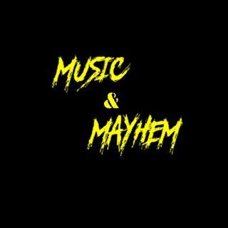 Music & Mayhem 13 Jan