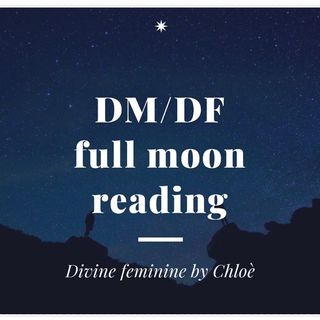 Divine feminine/Divine Masculine full moon reading