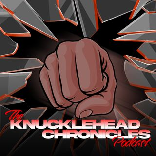 The Knucklehead Chronicles Podcast Ep 2 #MuteCandaceOwens