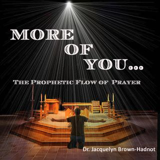 More of You: The Prophetic Flow of Prayer