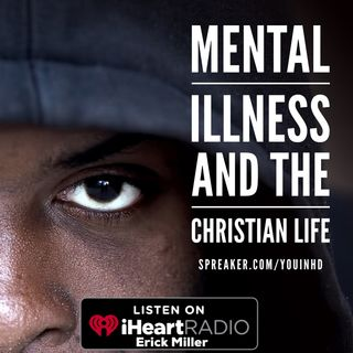 Ep. 156 Mental Illness in the Christian Life: The Struggle Is Real
