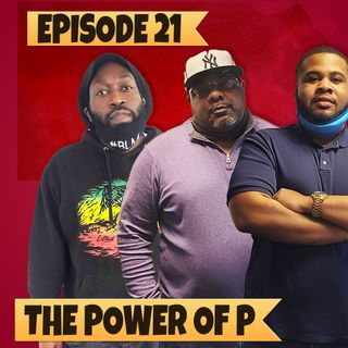 Power of the P | Episode 21