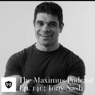 The Maximus Podcast Ep. 140 - Tony Nash