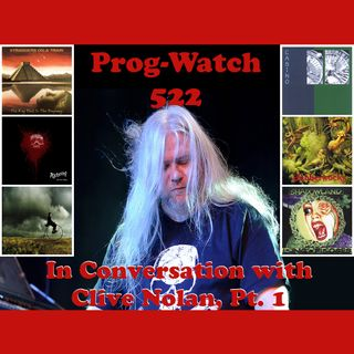 Prog-Watch 522 - In Conversation with Clive Nolan, Pt. 1