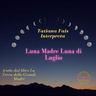 Luna Madre Luna di Luglio