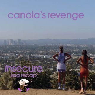 insecure issa recap - canola's revenge