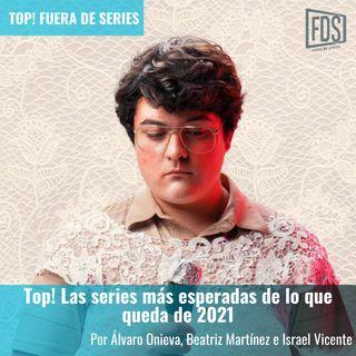 TOP! Las series más esperadas de lo que queda de 2021