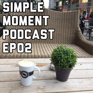 Simple Moment Podcast ep3- Ikh Nuudel