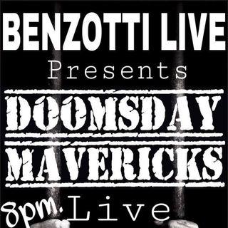 Benzotti Live Doomsday Mavericks In Studio