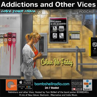 Addictions and Other Vices 547 - Colour Me Friday