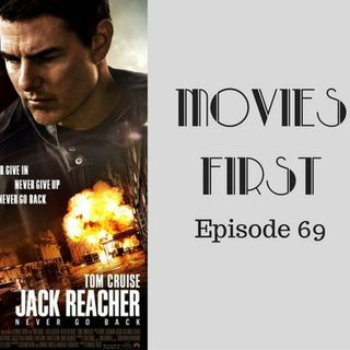 Jack Reacher: Never Go Back - Movies First with Alex First & Chris Coleman Episode 69