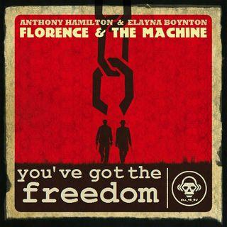 Kill_mR_DJ - You've Got the Freedom (Florence + the Machine VS Anthony Hamilton & Elayna Boynton)