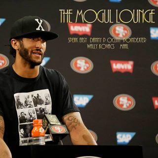 The Mogul Lounge Presents:  Kaepernick and The National Anthem Debate