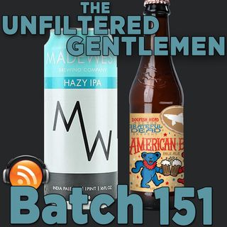 Batch151: MadeWest Hazy IPA & Dogfish Head American Beauty Pale Ale