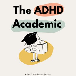 Series 1: Episode 2- ADHD Proofing Your Semester for Professors and Teachers
