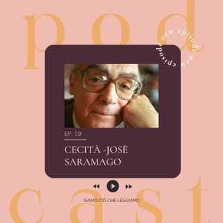 "Ep. 19 - José Saramago, ""Cecità"""
