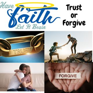 Personal Testimony Part 1: Trust or Forgive