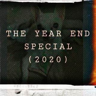 THE YEAR END SPECIAL  (2020 Recap)