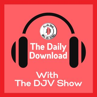 The Daily DJV Show Download - 04/08/21 - B1 COVID Variance On Fire