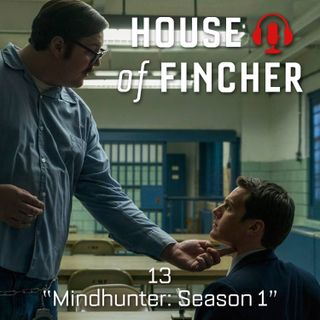 House of Fincher - 13 - Mindhunter: Season 1