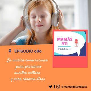 080 - La música como recurso para preservar nuestra cultura  y para conocer otras