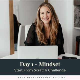 Start From Scratch Challenge [Day 1 - Mindset]